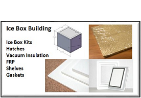 Ice Box Building and Vacuum Insulation